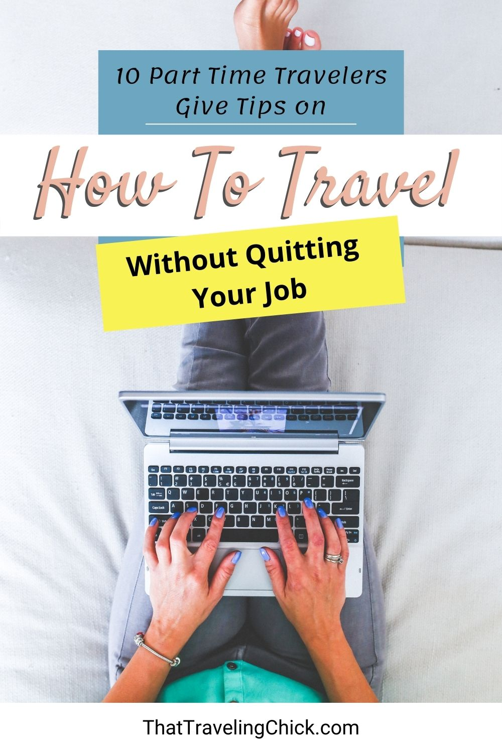 How to Travel Without Quitting Your Job #workandtravel