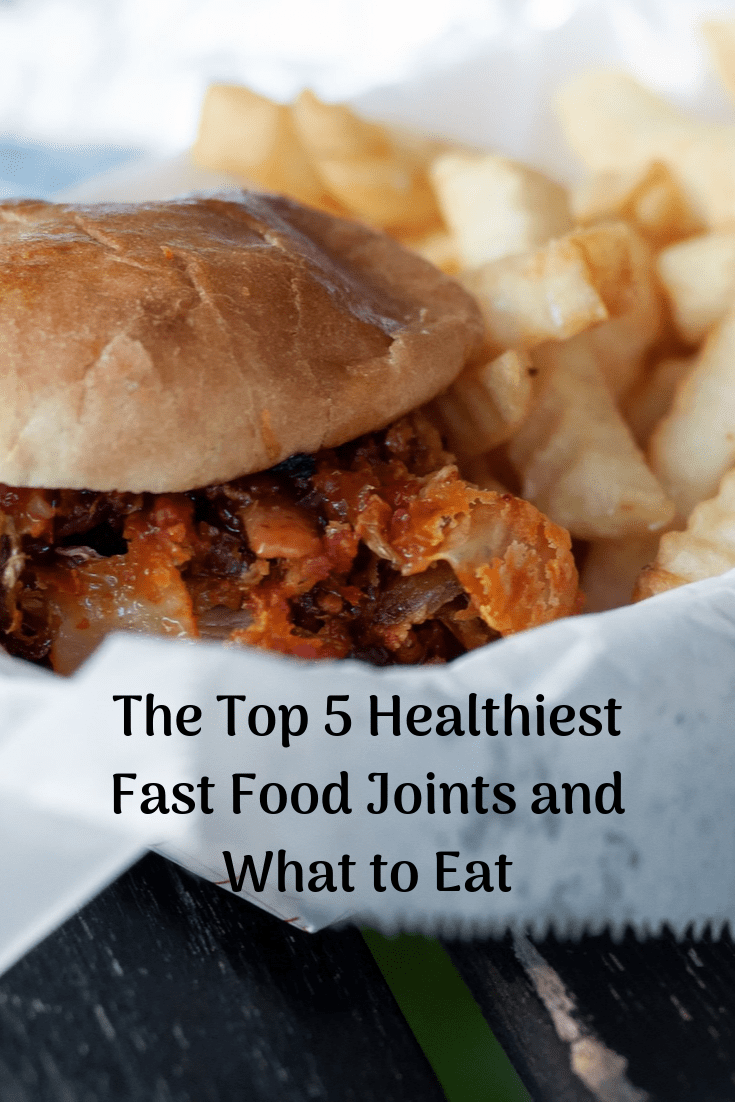 The Top 5 Healthiest Fast Food Joints
