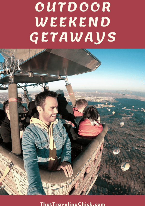 Outdoor Weekend Getaways #weekendgetaways #outdoorgetaways #thattravelingchick #travelblogger
