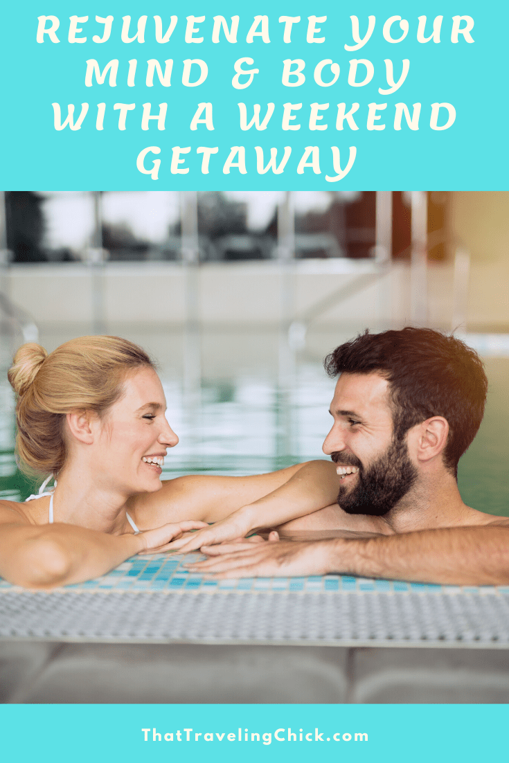 Rejuvenate your body and mind with a weekend getaway. Visit family, check into a spa, do something fun that you might not always have time to do. #rejuvenateyourmind #weekendgetaway #thattravelingchick #traveltips
