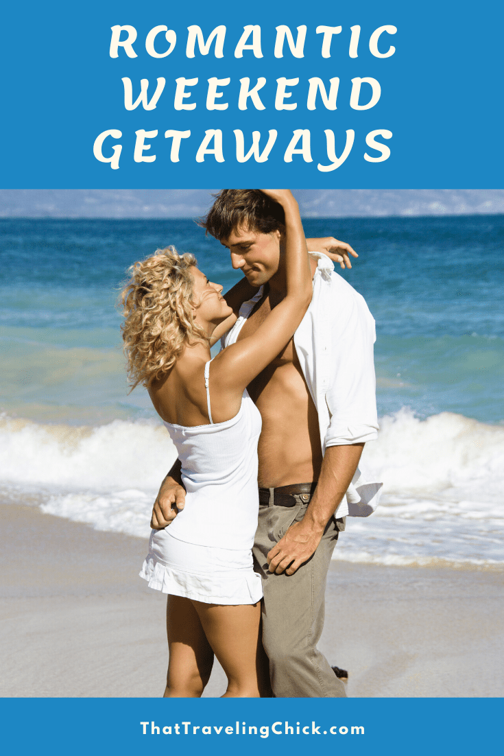 Romantic Weekend Getaway Ideas #weekendgetaway #thattravelingchick #traveltips