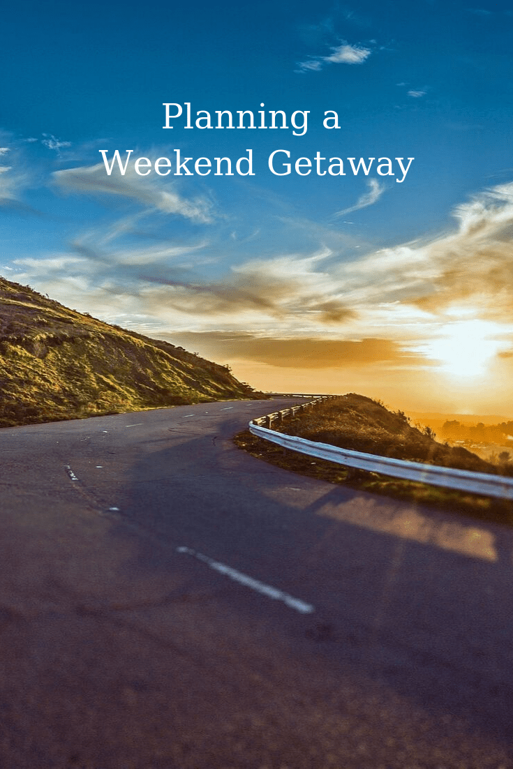 Planning a Weekend Getaway #weekendgetaway #weekendtravel