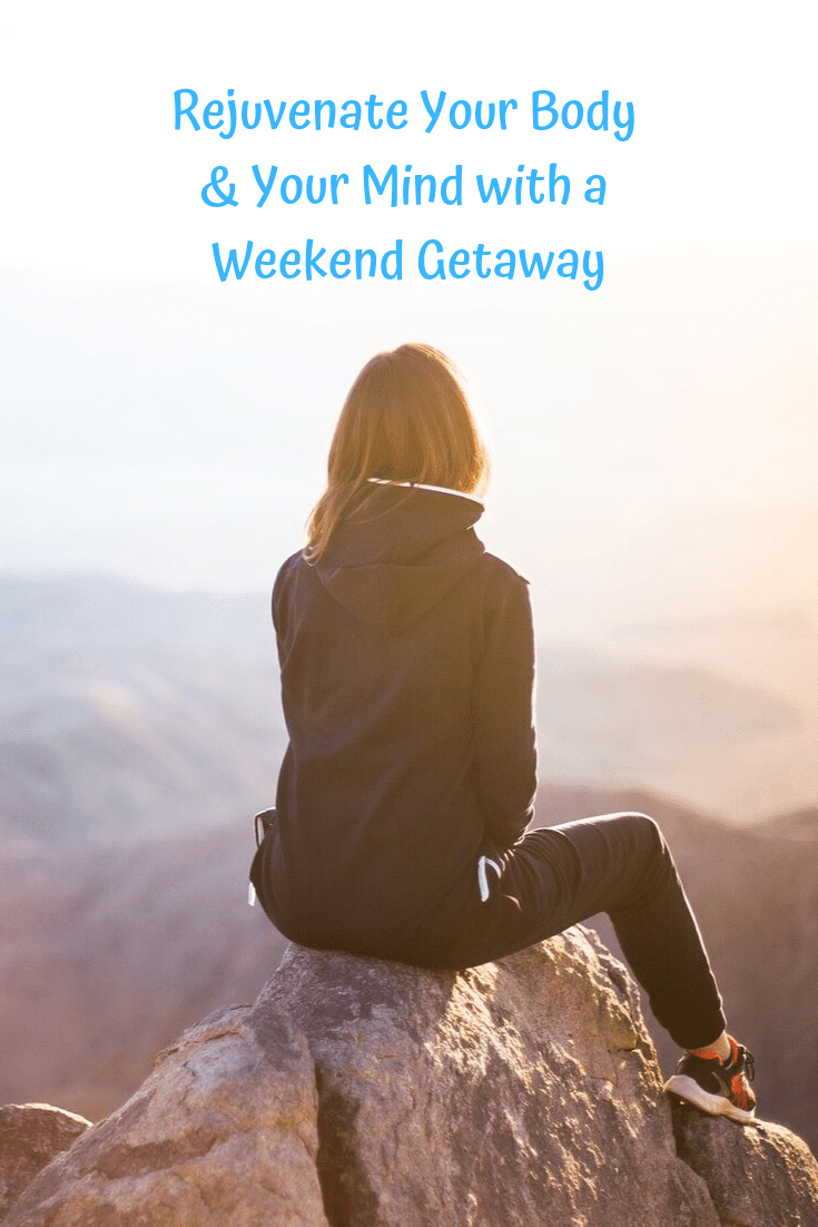 Rejuvenate Your Body & Mind with a Weekend Getaway #weekendgetaway #thattravelingchick #relaxinggetaway