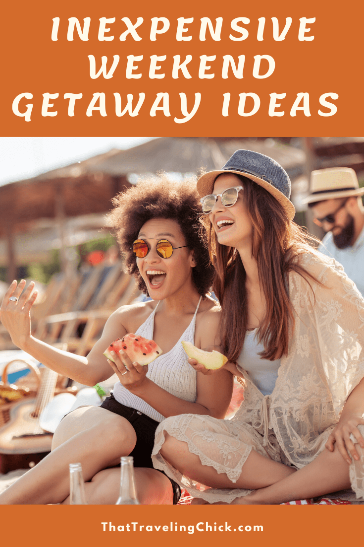 Inexpensive Weekend Getaway Ideas #thattravelingchick #weekendgetawayideas #weekendgetaways #traveltips