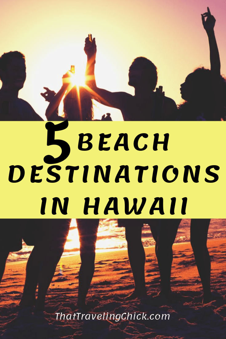5 Beach Destinations in Hawaii #hawaii #hawaiivacation #thattravelingchick #traveltips