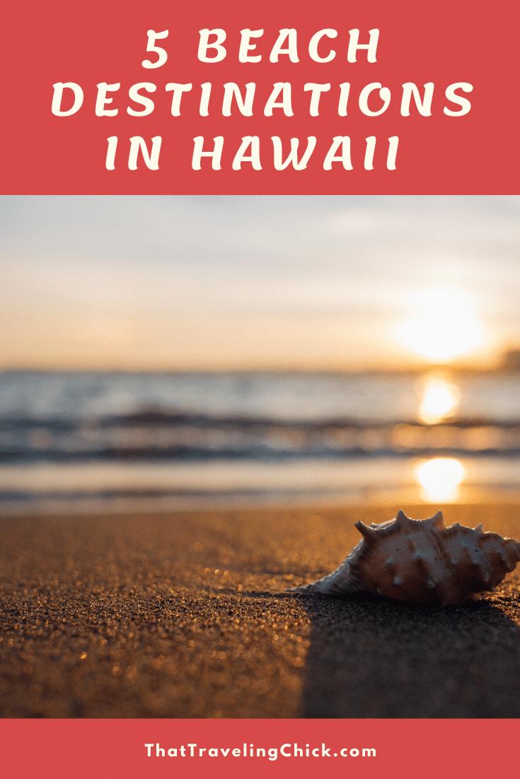 5 Beach Destinations in Hawaii #hawaii #hawaiivacation #thattravelingchick #traveltips