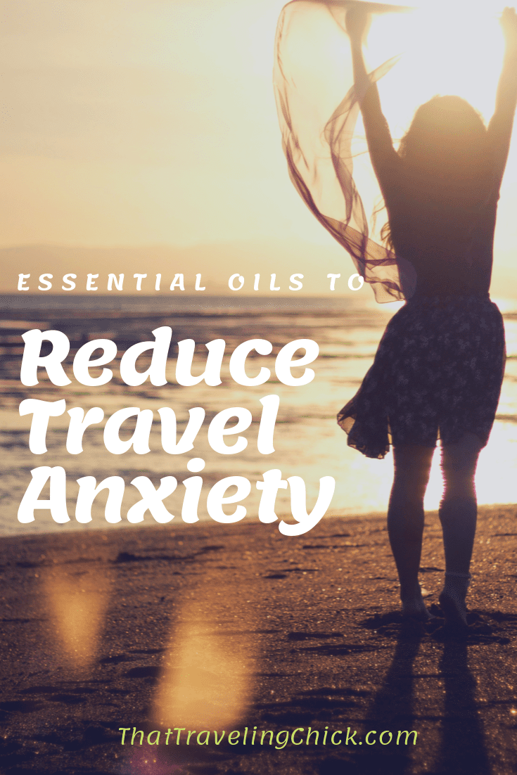 Reduce Travel Anxiety with Essential Oils  #essentialsoilsforanxiety #essentialoils #reducetravelanxiety