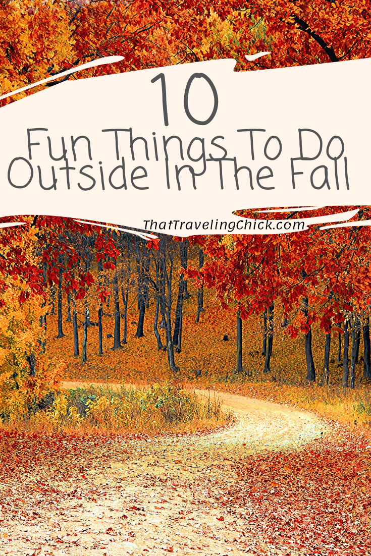 10 Fun Things To Do Outside In The Fall   #fallactivities #10fallactivities #funfallactivities