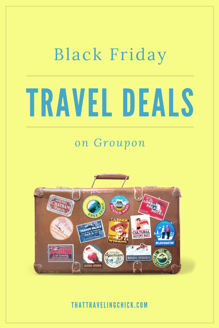 Black Friday Travel Deals on Groupon #groupon #traveldeals #blackfriday