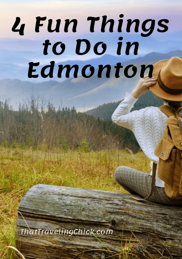 4 Fun Things to Do in Edmonton #cananda #edmontonalberta #travelcanada