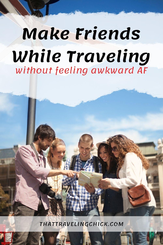 Make Friends While Traveling #makefriendswhiletraveling