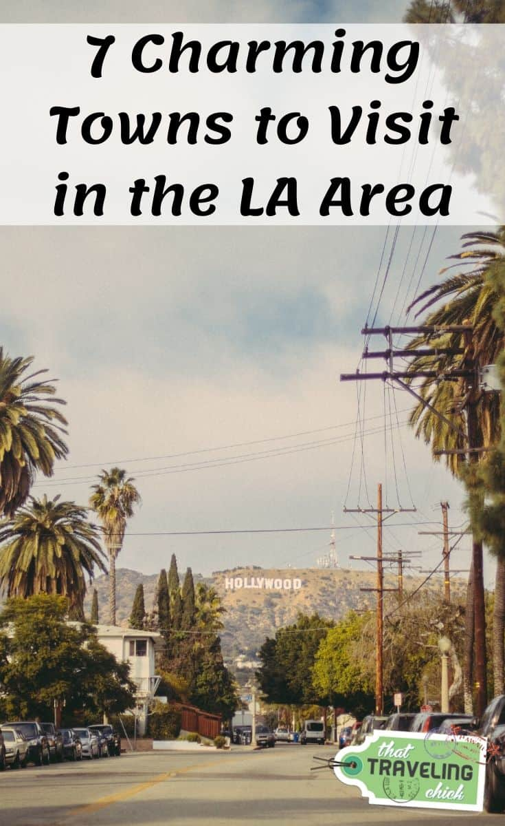 7 Charming Towns to Visit in the LA Area #losangeles #california #placestovisitincalifornia #californiatravel