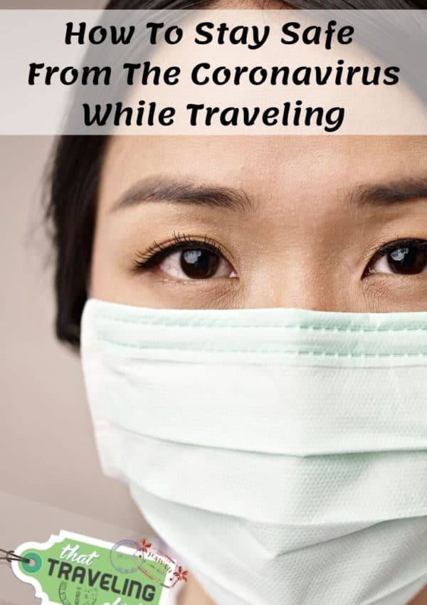 How To Stay Safe From The Coronavirus While Traveling