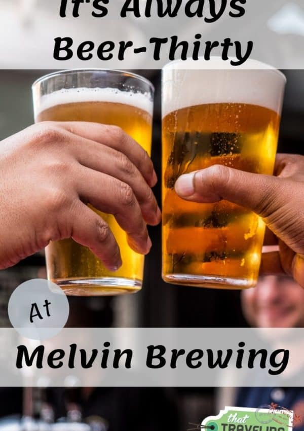 It's Always Beer-Thirty at Melvin Brewing #beer #brewery #brewing #beetthirty #adultcocktails #adultbeverages #melvinbrewing