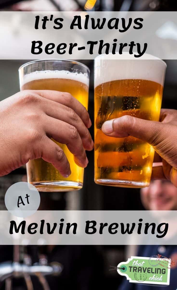 It's Always Beer-Thirty at Melvin Brewing #beer #brewery #brewing #beetthirty #adultcocktails #adultbeverages #melvinbrewing