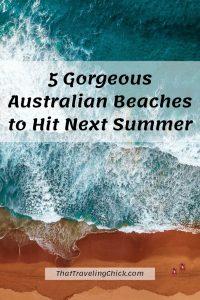 5 Gorgeous Australian Beaches to Hit Next Summer