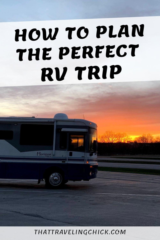 How to Plan the Perfect RV Trip #rvtrip #rvtripplanning
