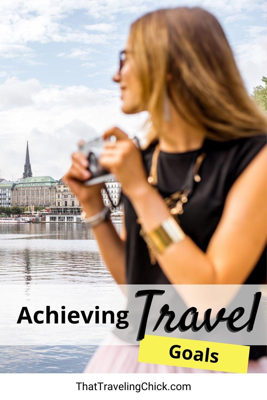 Achieving Travel Goals  #travelgoals