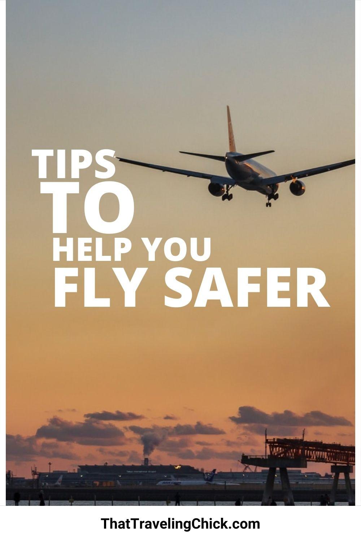 Tips to Help You Fly Safer  #flysafer #flighttips
