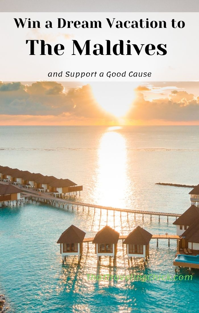 Win a Dream Vacation to The Maldives #themaldives #travel #wintravel #giveaway #charitablecauses