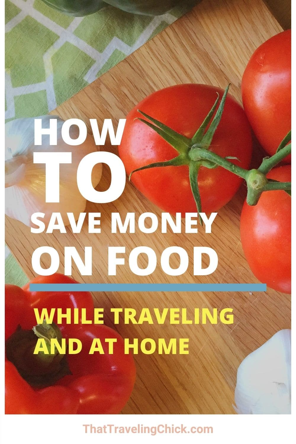 Save Money on Food When Traveling and at Home
