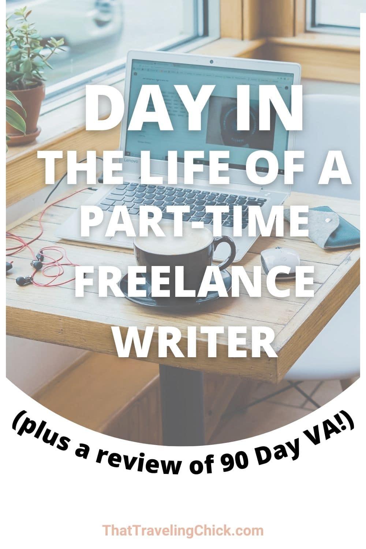 Day in the life of a part time freelance writer #90dayva #freelancewriter