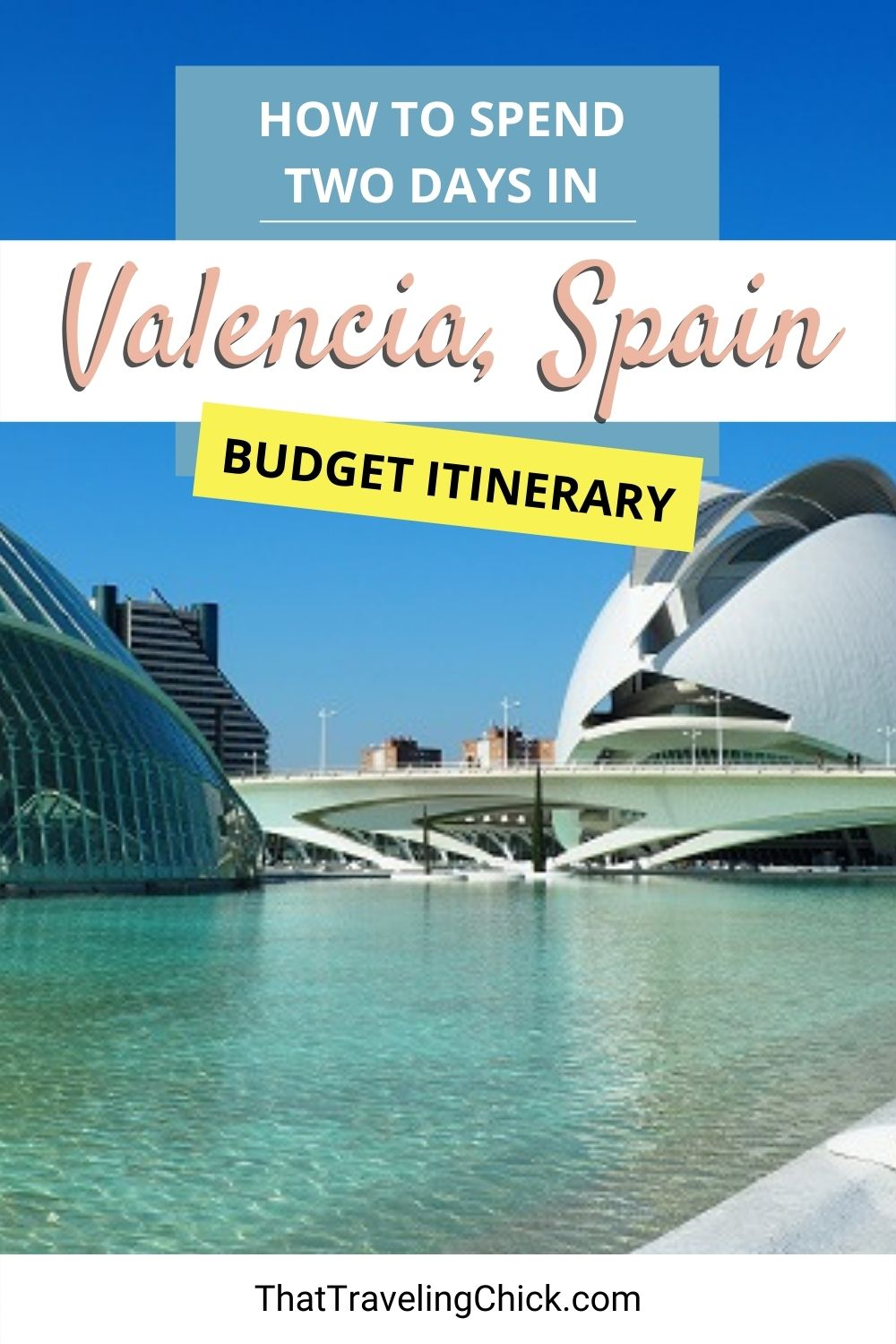 How to Spend Two Days in Valencia