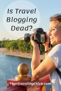 Is Travel Blogging Dead for 2021