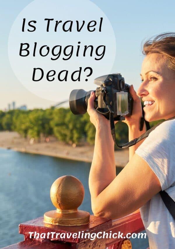 Is Travel Blogging Dead